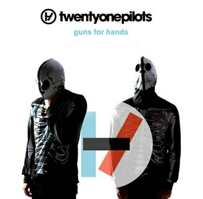 21 pilots - Guns for Hands
