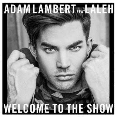 Adam Lambert  feat. Laleh - Welcome To The Show (2016)