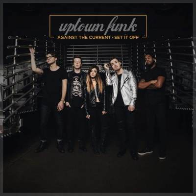 Against The Current feat Set It Off - Uptown Funk (Mark Ronson ft. Bruno Mars Cover)