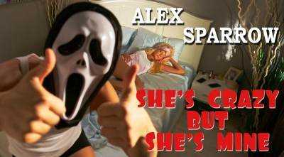 Alex Sparrow - She's Crazy But She's Mine