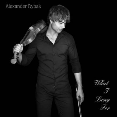 Alexander Rybak - What I Long For