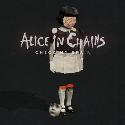 Alice in Chains - - Check My Brain