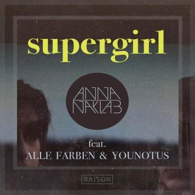 Anna Naklab & Younotus - Supergirl (Radio Edit) [feat. Alle Farben]
