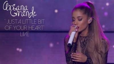 Ariana Grande - Just A Little Bit Of Your Heart