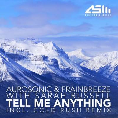Aurosonic & Frainbreeze with Sarah Russell - Tell Me Anything - Tell Me Anything (Original)