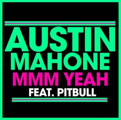 Austin Mahone - Mmm Yeah (feat. Pitbull)