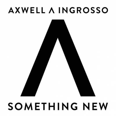 Axwell & Ingrosso - Something New (ZorCut)