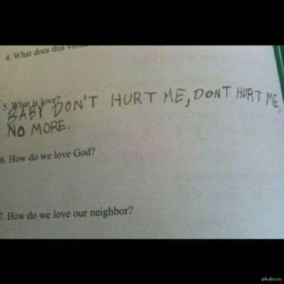 Baby don't hurt me - What is love?