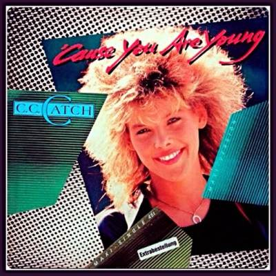 C.C. Catch - Cause You Are Young