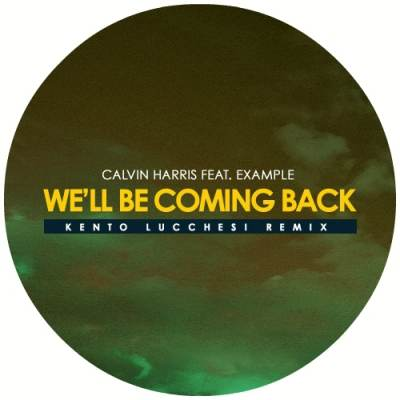 Calvin Harris feat. Example - We'll Be Coming Back (Kento Lucchesi Remix)