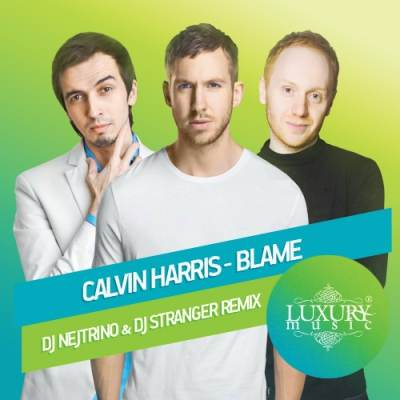 Calvin Harris feat. John Newman - Blame it on the night