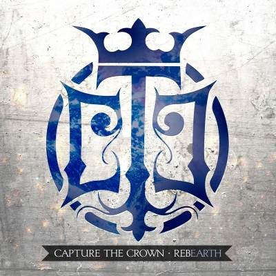 Capture The Crown - Rebearth (ft. Telle Smith of The Word Alive)