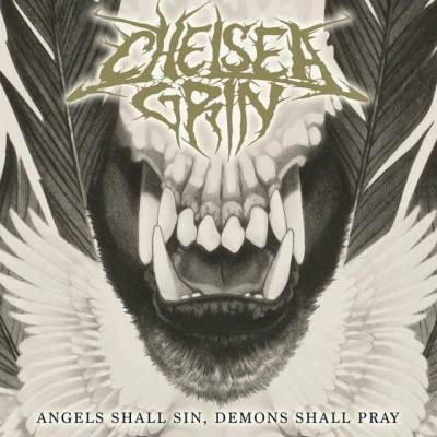 Chelsea Grin - Angels Shall Sin, Demons Shall Pray
