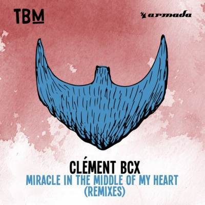 ClementBCX - Miracle in the middle of my heart