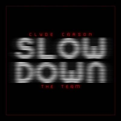 Clyde Carson ft. The Team - Slow Down
