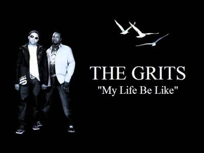 Gritz - My Life Be Like