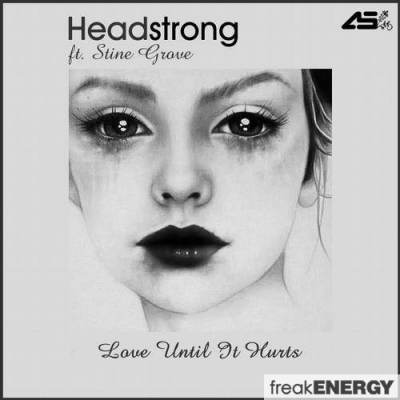 Headstrong feat. Stine Grove - Love Until It Hurts (Aurosonic Radio Mix)