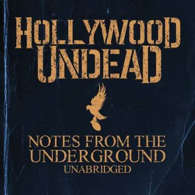 Hollywood Undead - One More Bottle [Notes from the Underground Unabridged (Bonus Tracks)]