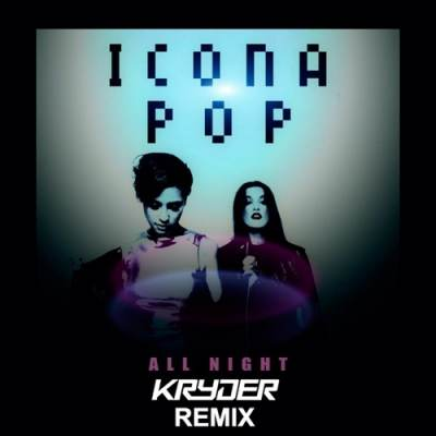Icona Pop - All Night (Basic Physics Remix)