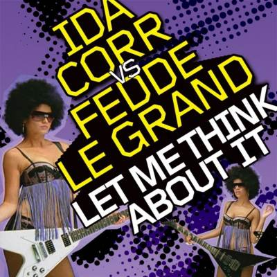 Ida Corr Feat. Fedde Le Grand - Let Me Think About It (Out Of Sight Mix)