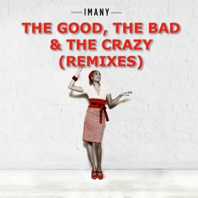 Imany - The Good, The Bad And The Crazy (Ivan Spell