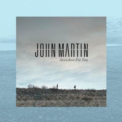 John Martin - Anywhere For You