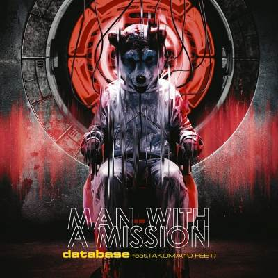 MAN WITH A MISSION - database (feat. Takuma)
