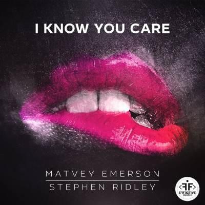 MATVEY EMERSON/STEPHEN RIDLEY - I KNOW YOU CARE