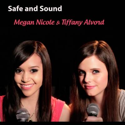 Megan Nicole and Tiffany Alvord - Safe and Sound