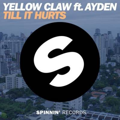 меломан Yellow_Claw - Yellow Claw - Till It Hurts ft. Ayden (OUT NOW)