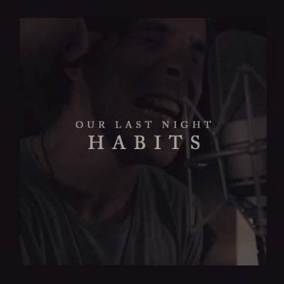 Our Last Night - Habits (Stay High) (cover Tove Lo)