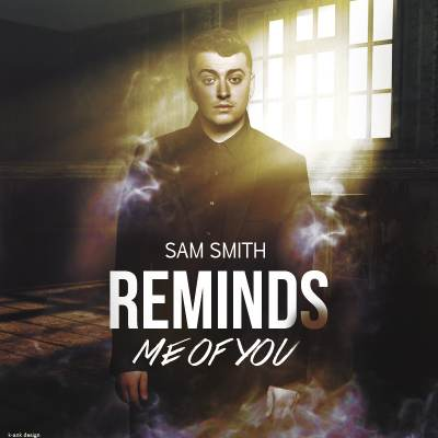 Sam Smith - Reminds Me of You