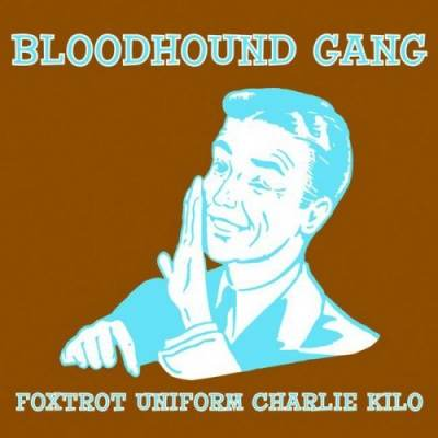 The Bloodhound Gang - Foxtrot Uniform Charlie Kilo (instrumental)