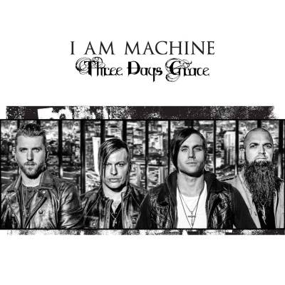 Three Days Grace - I Am Machine
