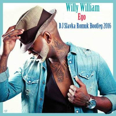 Willy William - Ego (DJ Slavka Romuk Bootleg 2016)