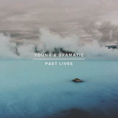 young and dramatic - never